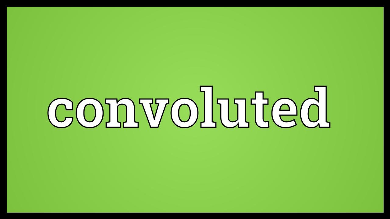 Convoluted